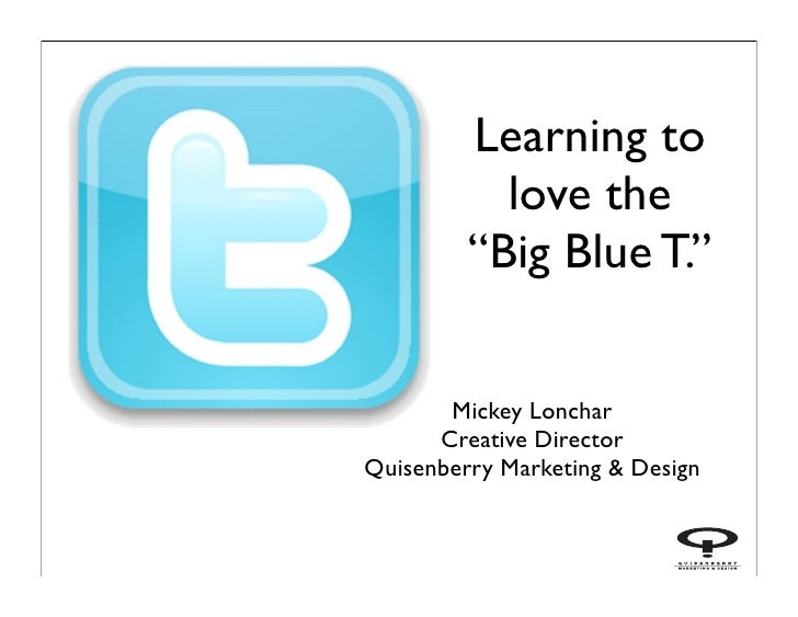 """Learning to           love the         """"Big Blue T.""""       Mickey Lonchar      Creative DirectorQuisenberry Marketing & De..."""