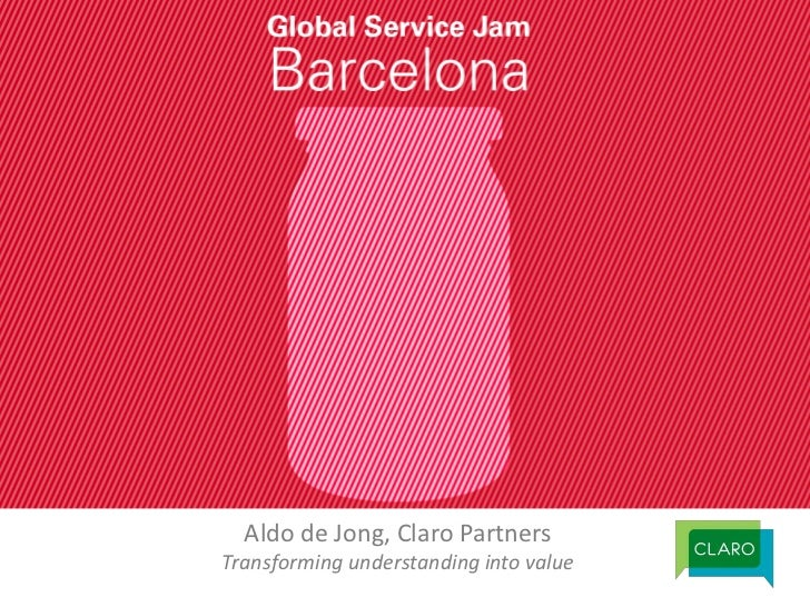 Aldo de Jong, Claro Partners<br />Transforming understanding into value<br />