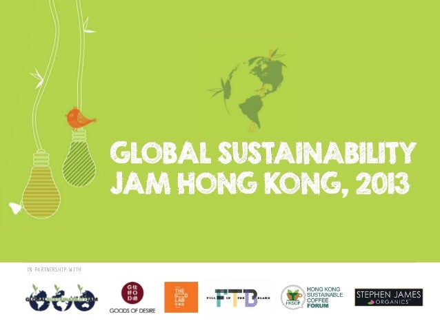 GLOBAL SUSTAINABILITY JAM HONG KONG, 2013  IN PARTNERSHIP WITH