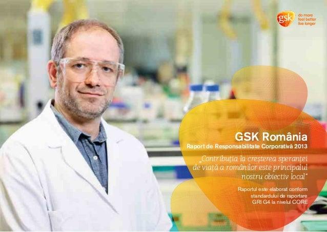 """Contribuţia la creșterea speranţei  de viaţă a românilor este principalul  nostru obiectiv local""""  """"  GSK România  Raport ..."""