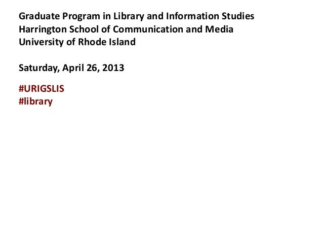 Graduate Program in Library and Information StudiesHarrington School of Communication and MediaUniversity of Rhode IslandS...