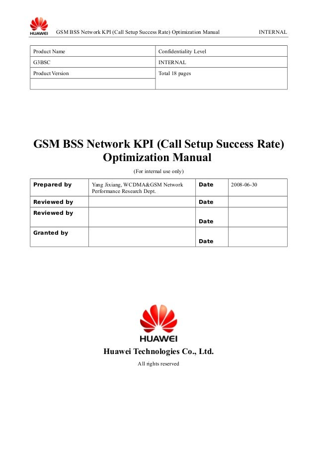 GSM BSS Network KPI (Call Setup Success Rate) Optimization Manual Product Name  Confidentiality Level  G3BSC  INTERNAL  Pr...