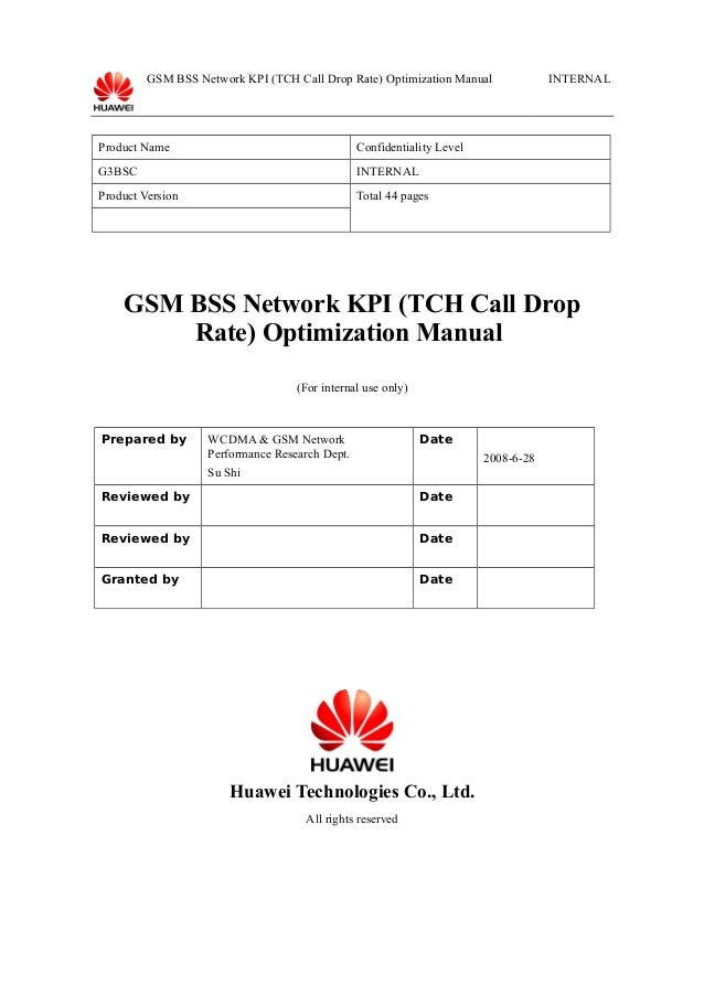 GSM BSS Network KPI (TCH Call Drop Rate) Optimization Manual  Product Name  Confidentiality Level  G3BSC  INTERNAL  Produc...