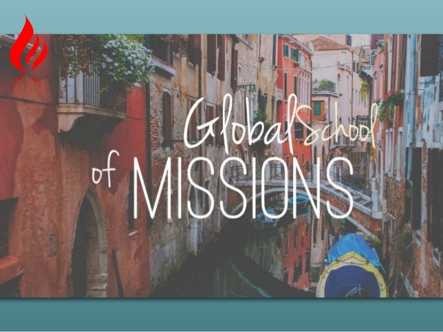 ABOUT US The Global School of missions is a training base for a world changing discipleship and missionary sending movemen...