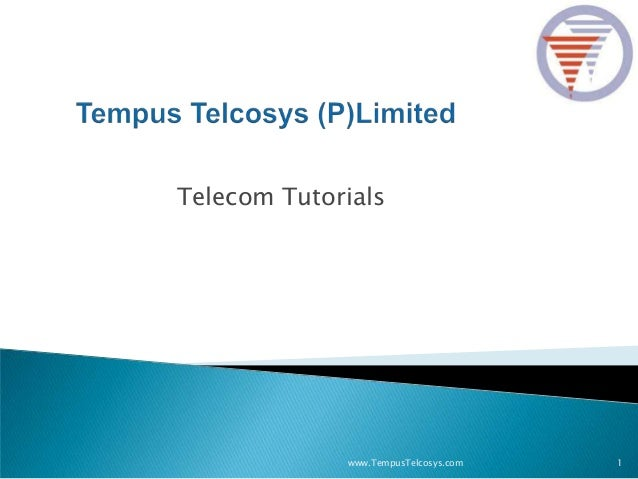 Telecom Tutorialswww.TempusTelcosys.com 1
