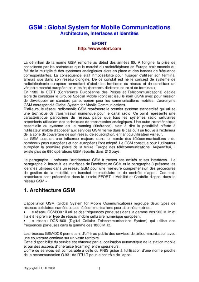 Copyright EFORT 2008 1 GSM : Global System for Mobile Communications Architecture, Interfaces et Identités EFORT http://ww...