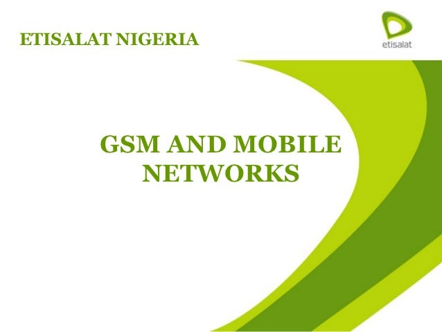 ETISALAT NIGERIA       GSM AND MOBILE         NETWORKS
