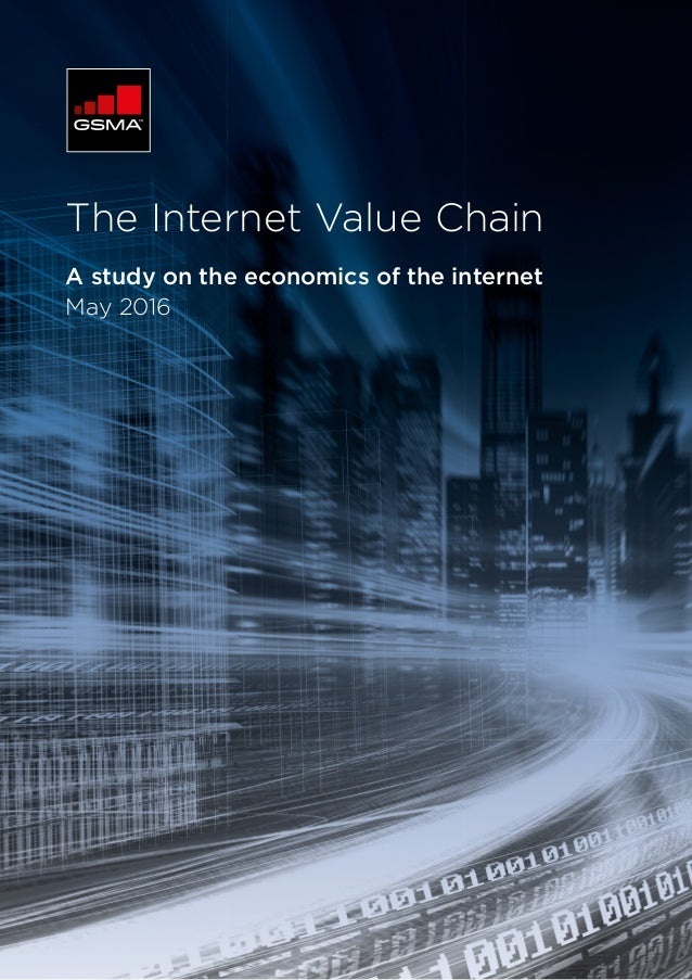 078ce6f75f15 The Internet Value Chain A study on the economics of the internet May 2016  ...