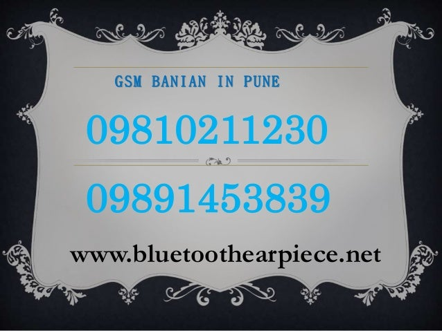 09810211230 09891453839 www.bluetoothearpiece.net GSM BANIAN IN PUNE