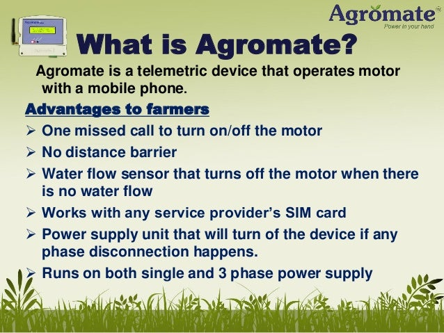 How it works? Agromate is fixed to motor starter and then it is connected to a power supply unit(PSU) or a adapter .The po...