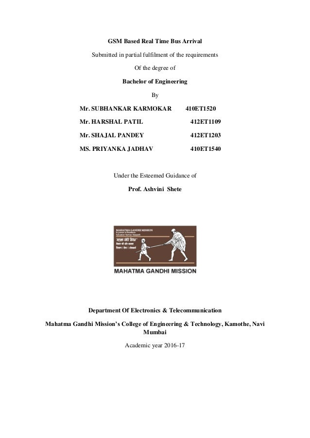 GSM Based Real Time Bus Arrival Submitted in partial fulfilment of the requirements Of the degree of Bachelor of Engineeri...