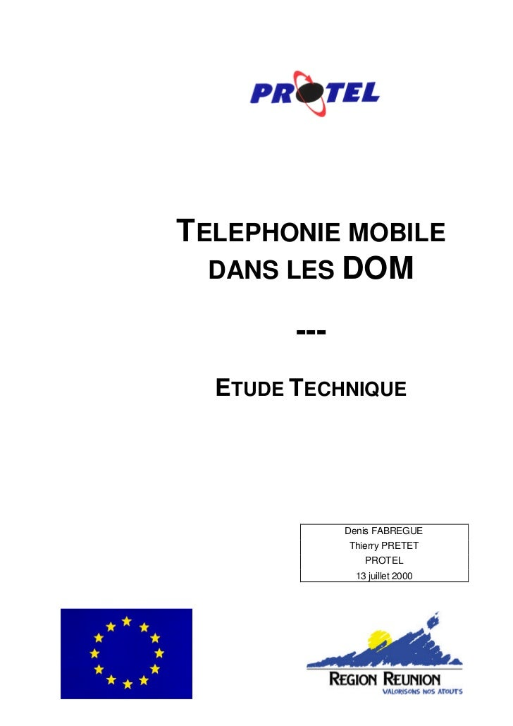 TELEPHONIE MOBILE  DANS LES DOM        ---  ETUDE TECHNIQUE              Denis FABREGUE              Thierry PRETET       ...