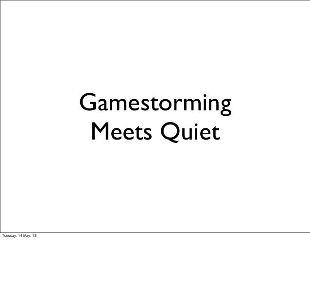 GamestormingMeets QuietTuesday, 14 May, 13