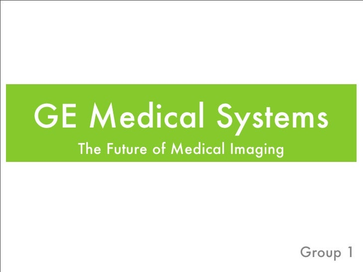ge medical systems case study Harvard business review case study: general electric medical systems (2002) - marcel heide - term paper - business economics - business management, corporate.