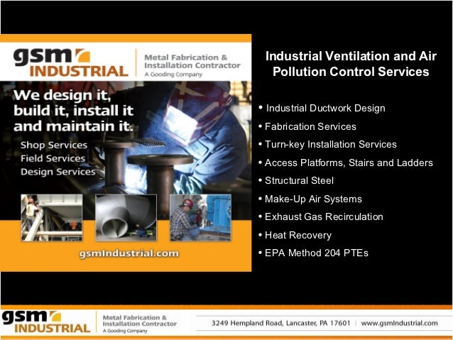 Industrial Ventilation and Air  Pollution Control Services• Industrial Ductwork Design• Fabrication Services• Turn-key Ins...