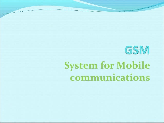 System for Mobile communications