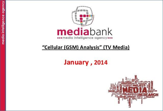 "media intelligence agency  ""Cellular (GSM) Analysis"" (TV Media)  January , 2014"