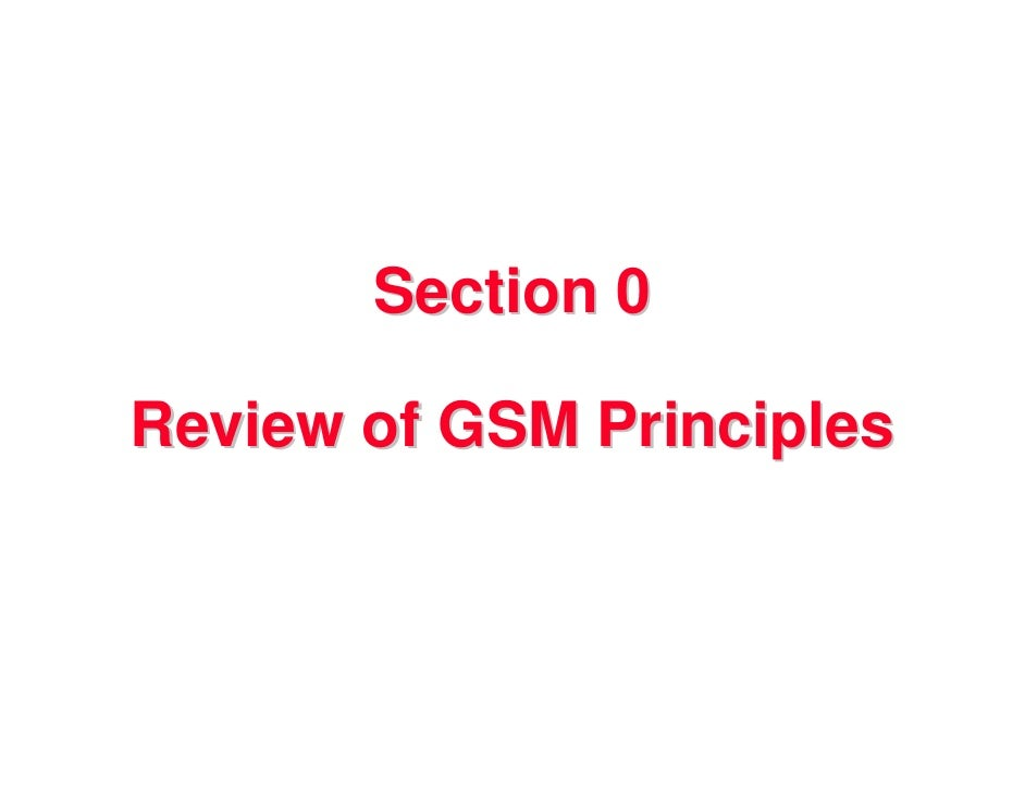Section 0  Review of GSM Principles