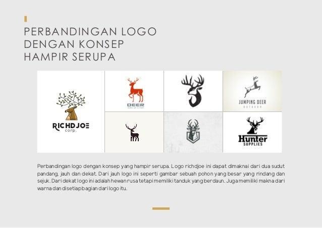 PERBANDINGAN LOGO DENGAN KONSEP HAMPIR SERUPA corp. ICHDJO Perbandingan logo dengan konsep yang hampir serupa. Logo richdj...