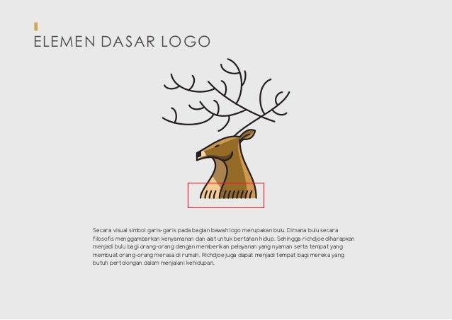 ELEMEN DASAR LOGO Secara visual simbol garis-garis pada bagian bawah logo merupakan bulu. Dimana bulu secara filosofis men...