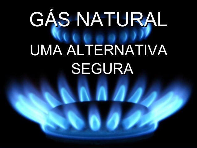 GÁS NATURALUMA ALTERNATIVA    SEGURA