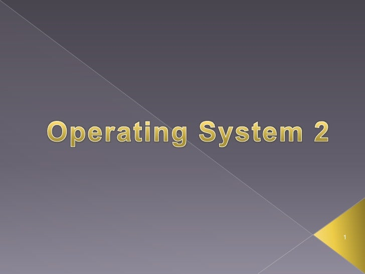 Operating System 2 <br />1<br />