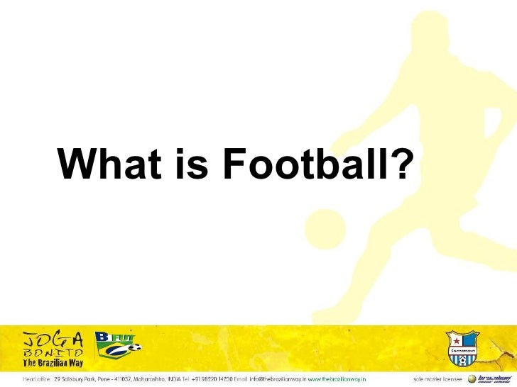 <ul><li>What is Football? </li></ul>