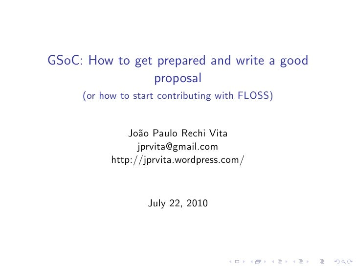 GSoC: How to get prepared and write a good                 proposal      (or how to start contributing with FLOSS)        ...