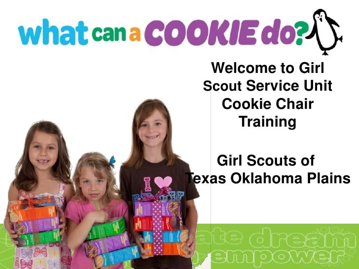 Welcome to Girl  Scout Service Unit    Cookie Chair      Training    Girl Scouts ofTexas Oklahoma Plains