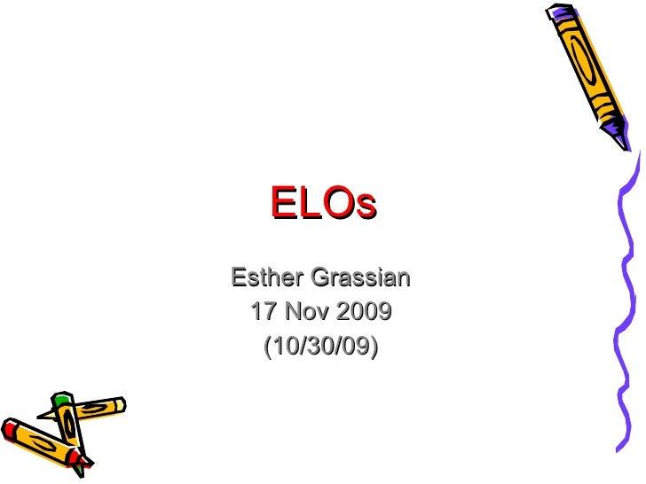 ELOs Esther Grassian 17 Nov 2009 (10/30/09)