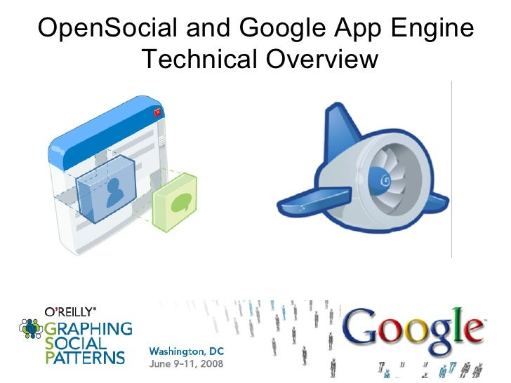 OpenSocial and Google App Engine       Technical Overview