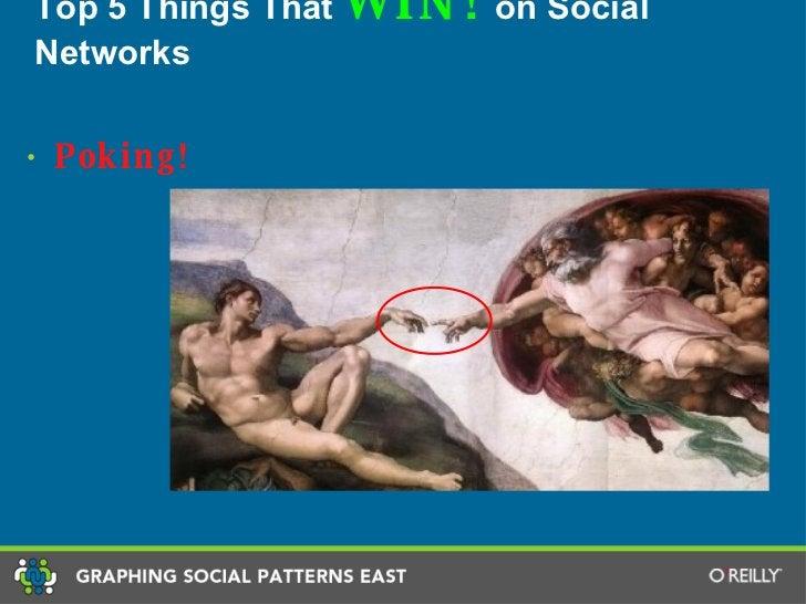 Top 5 Things That  WIN!  on Social Networks <ul><li>Poking! </li></ul>