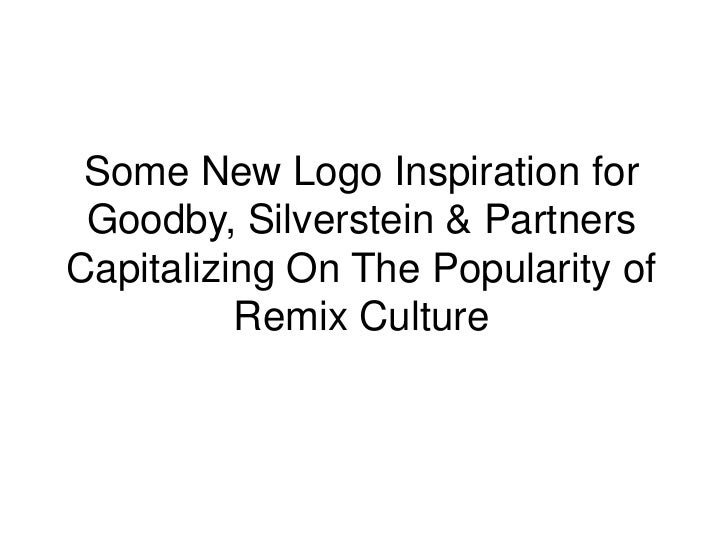 Some New Logo Inspiration for Goodby, Silverstein & Partners Capitalizing On The Popularity of Remix Culture<br />