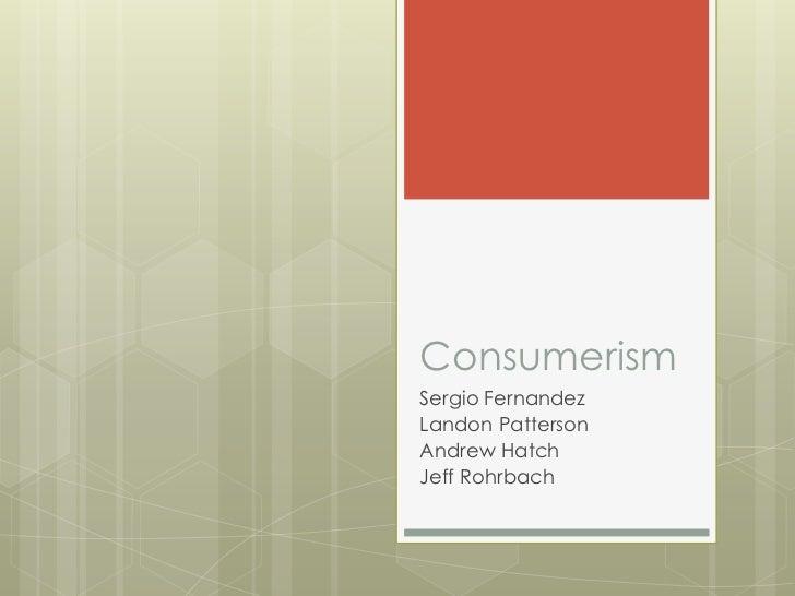 ConsumerismSergio FernandezLandon PattersonAndrew HatchJeff Rohrbach
