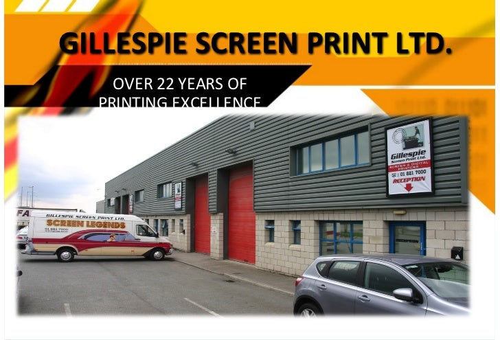 GILLESPIESCREENPRINTLTD.    OVER%22%YEARS%OF  PRINTING%EXCELLENCE
