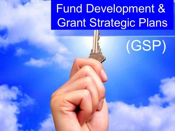 Fund Development &  Grant Strategic Plans (GSP)