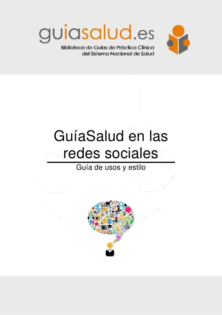 GuíaSalud en las redes sociales. Guía de usos y estilo            GuíaSalud en las             redes sociales             ...