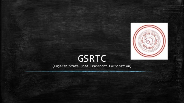 GSRTC(Gujarat State Road Transport Corporation)