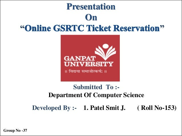 """Presentation On """"  """"  Submitted To :Department Of Computer Science Developed By :-  Group No -37  1. Patel Smit J.  ( Roll..."""