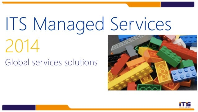ITS Managed Services 2014 Global services solutions