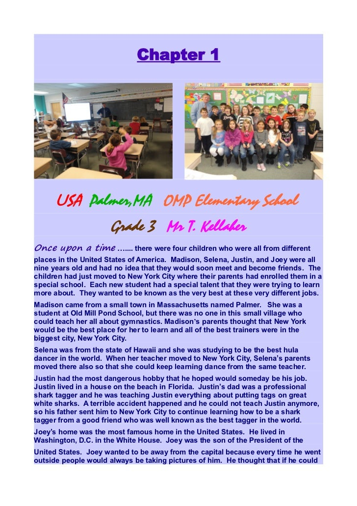 Chapter 1      USA Palmer,MA OMP Elementary School                      Grade 3 Mr T. KellaherOnce upon a time ….... there...