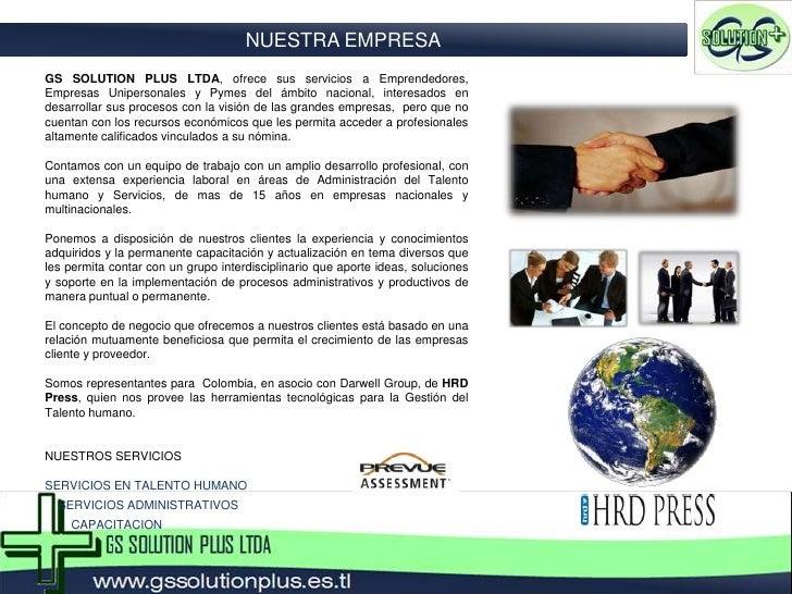 NUESTRA EMPRESA<br />GS SOLUTION PLUS LTDA, ofrece sus servicios a Emprendedores, Empresas Unipersonales y Pymes del ámbit...