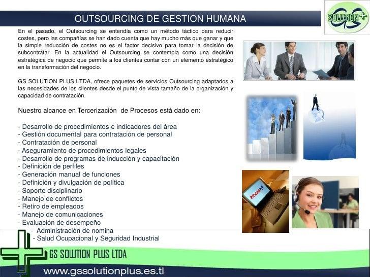 OUTSOURCING DE GESTION HUMANA<br />En el pasado, el Outsourcing se entendía como un método táctico para reducir costes, pe...