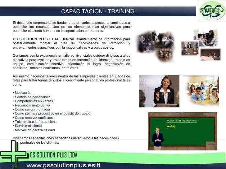 CAPACITACION - TRAINING<br />El desarrollo empresarial se fundamenta en varios aspectos encaminados a potenciar los recurs...