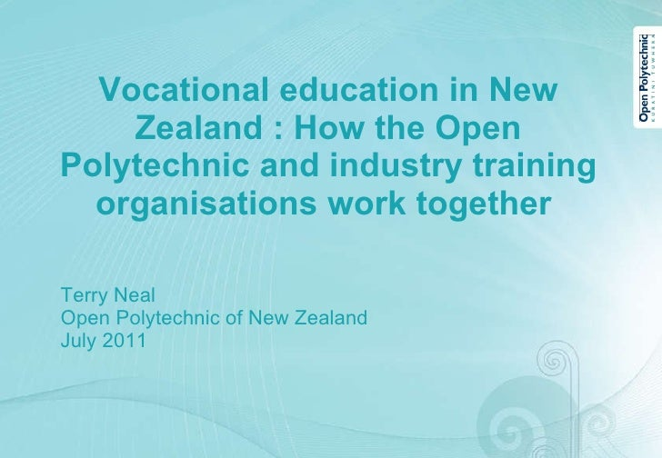 Vocational education in New Zealand : How the Open Polytechnic and industry training organisations work together  <ul><li>...