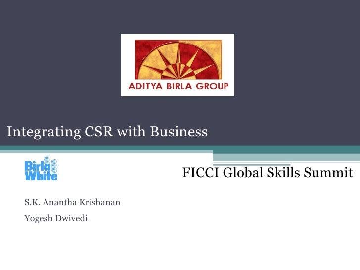 Integrating CSR with Business FICCI Global Skills Summit  S.K. Anantha Krishanan  Yogesh Dwivedi