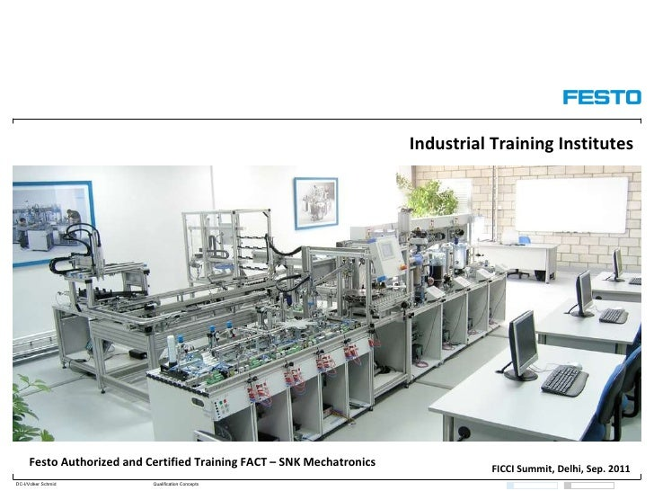 Industrial Training Institutes Festo Authorized and Certified Training FACT – SNK Mechatronics  FICCI Summit, Delhi, Sep. ...