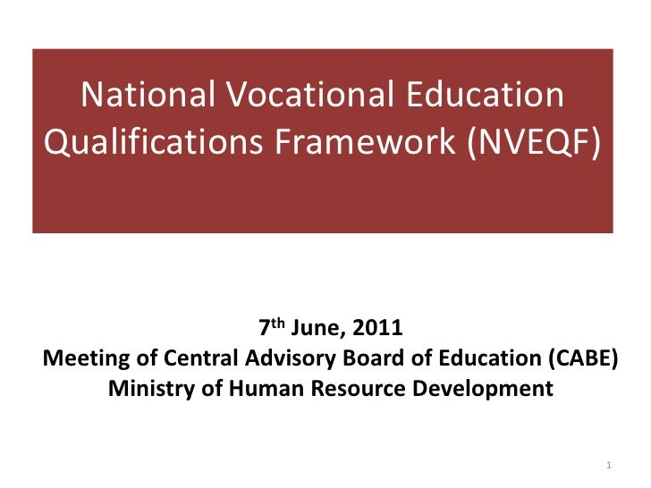 National Vocational Education  Qualifications Framework (NVEQF)<br />7th June, 2011<br />Meeting of Central Advisory Board...