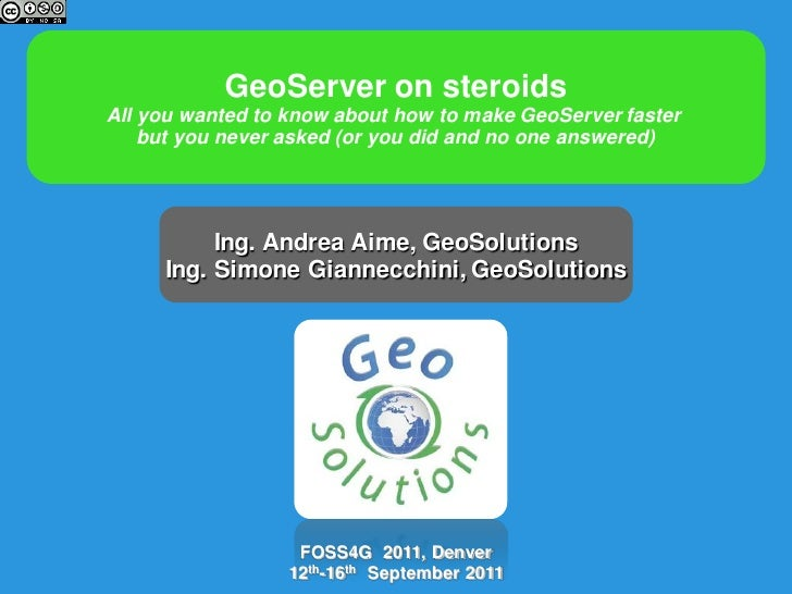 GeoServer on steroidsAll you wanted to know about how to make GeoServer faster    but you never asked (or you did and no o...