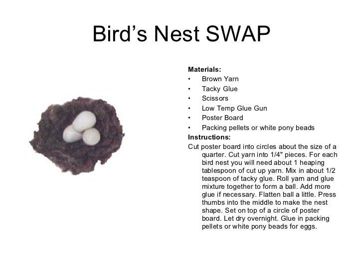 Bird's Nest SWAP <ul><li>Materials:  </li></ul><ul><li>Brown Yarn  </li></ul><ul><li>Tacky Glue  </li></ul><ul><li>Scissor...